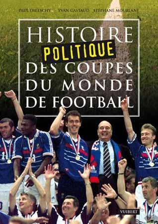 Dietschy, Histoire politique des coupes du monde de football