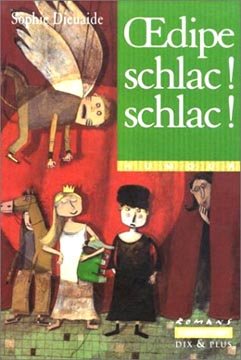 Oedipe schlac ! schlac ! (ed. 2002)
