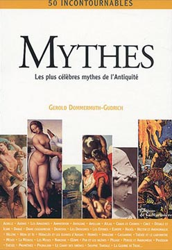 Mythes. Les plus cιlθbres mythes de l'Antiquitι