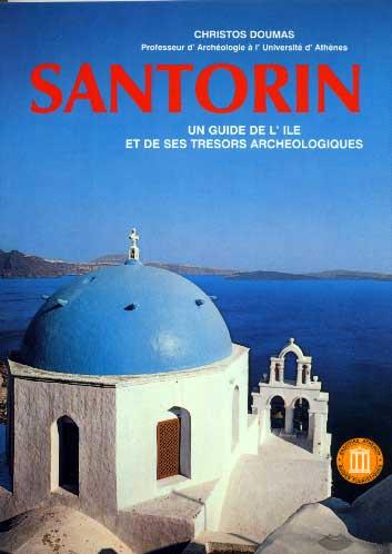 Santorin. Un guide de l'�le et de ses tr�sors arch�ologiques