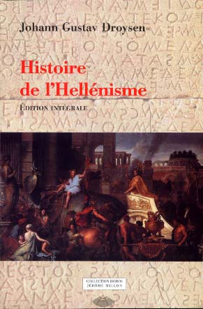 Droysen, Histoire de l'hellénisme. 2 volumes