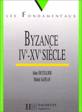 Ducellier, Byzance, IVe-XVe si�cle