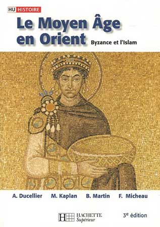 Le Moyen Age en Orient. Byzance et l'Islam