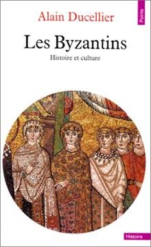 Les Byzantins. Histoire et culture