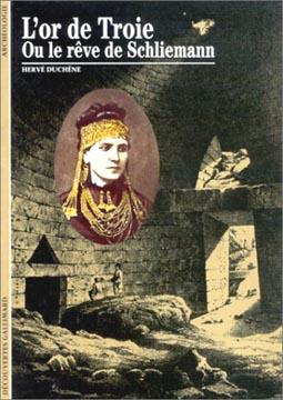 Duchêne, L'or de Troie ou Le rêve de Schliemann