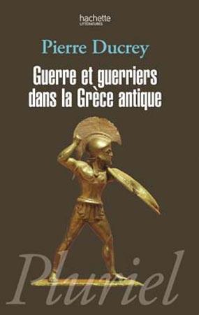 Ducrey, Guerre et guerriers dans la Grèce antique