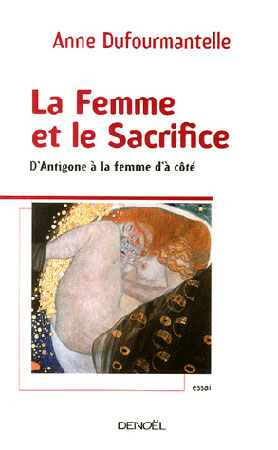 La Femme et le Sacrifice. D'Antigone  la femme d' ct