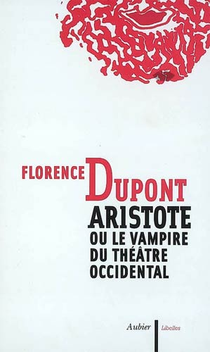 Aristote ou Le vampire du th��tre occidental