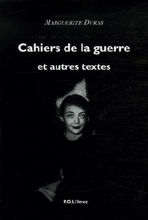 Duras, Cahiers de la guerre et autres textes