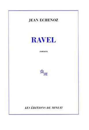 Echenoz, Ravel