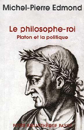 Le philosophe-roi. Platon et la politique