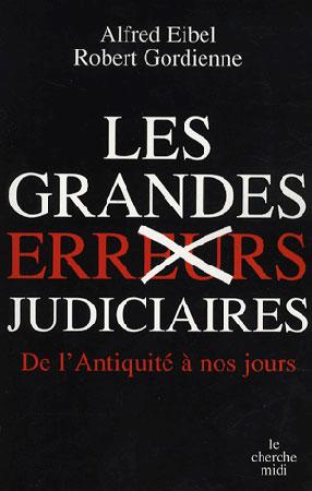 Les grandes erreurs judiciaires. De l'Antiquité à nos jours