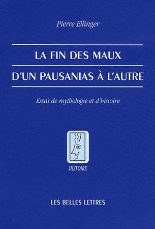 Ellinger, La fin des maux d'un Pausanias à l'autre. Essai de mythologie et d'histoire