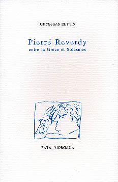 Elytis, Pierre Reverdy entre la Grèce et Solesmes