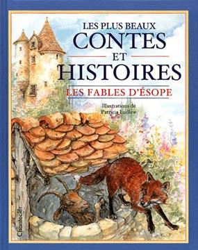 Les plus beaux contes et histoires. Les fables d'Esope