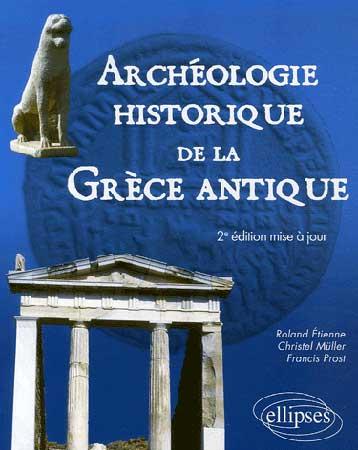 Etienne, Archéologie historique de la Grèce Antique