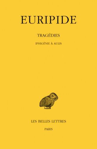 Tragédies. T7, 1re partie: Iphigénie à Aulis