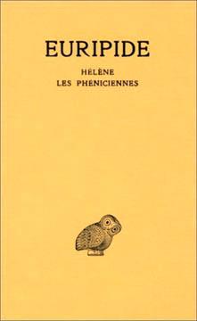 Tragιdies. T5: Hιlθne - Les Phιniciennes