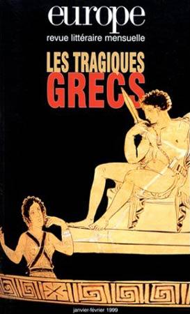 Europe n° 837-838 Jan-Fev 1999: Les Tragiques grecs