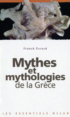 Mythes et mythologies de la Grθce