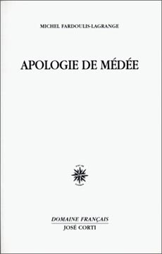 Fardoulis-Lagrange, Apologie de M�d�e