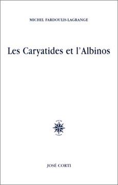 Les Caryatides et l'Albinos
