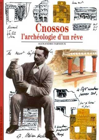 Cnossos : L'archéologie d'un rêve