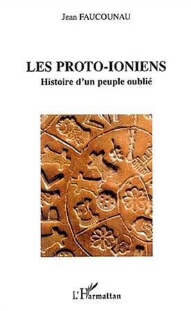 Les Proto-Ioniens. Histoire d'un peuple oublié