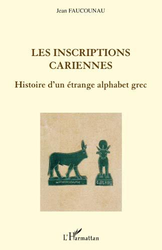 Les inscriptions cariennes. Histoire d'un étrange alphabet grec