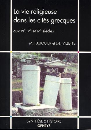 La vie religieuse dans les cit�s grecques aux VIe, Ve, IVe si�cles