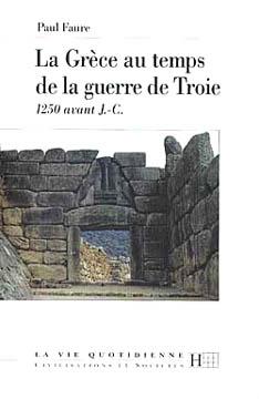 Faure, La Grèce au temps de la guerre de Troie
