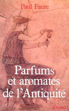 Faure, Parfums et aromates dans l'Antiquit�