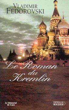 Fédorovski, Le roman du Kremlin