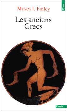 Les anciens grecs. Une introduction à leur vie et à leur pensée