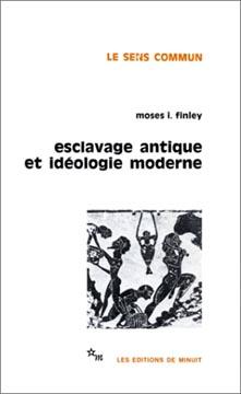 Finley, Esclavage antique et idéologie moderne
