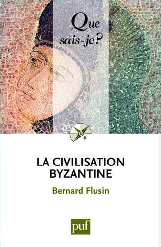Flusin, La civilisation byzantine