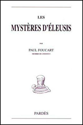 Foucart, Les Mystères d'Eleusis