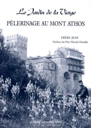 Frère, Le jardin de la Vièrge. Pèlerinage au Mont Athos