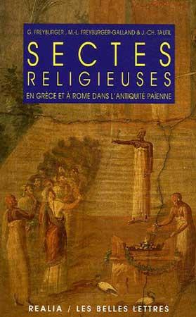 Freyburger, Sectes religieuses en Grèce et à Rome dans l'Antiquité païenne