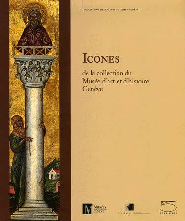 Ic�nes. De la collection du Mus�e d'art et d'histoire Gen�ve