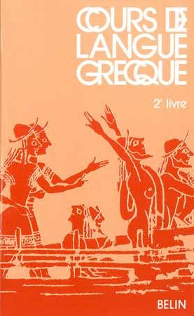 Cours de langue grecque. 2e livre