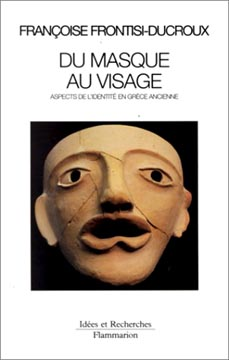Du masque au visage. Aspects de l'identitι en Grθce ancienne