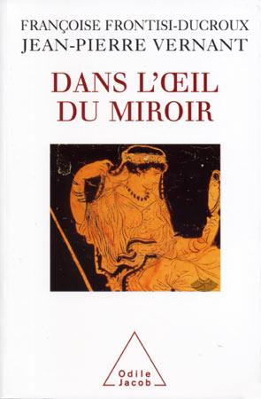 Frontisi-Ducroux, Dans l'oeil du miroir
