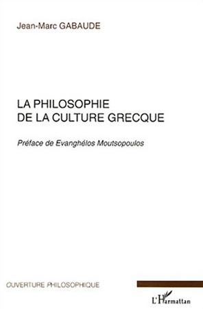 Gabaude, La philosophie de la culture grecque