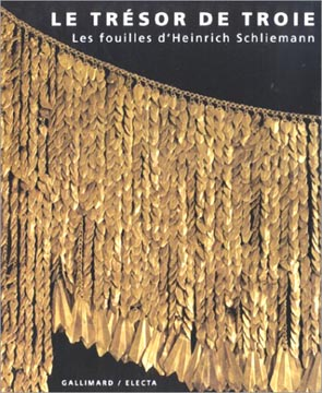 Le Tr�sor de Troie : Les fouilles d'Heinrich Schliemann