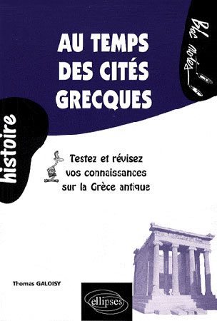 Au temps des cités grecques. Testez et révisez vos connaissances sur la Grèce
