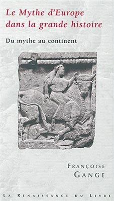 Gange, Le Mythe d'Europe dans la grande histoire