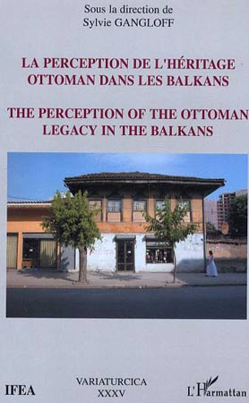 Gangloff, La perception de l'héritage ottoman dans les balkans