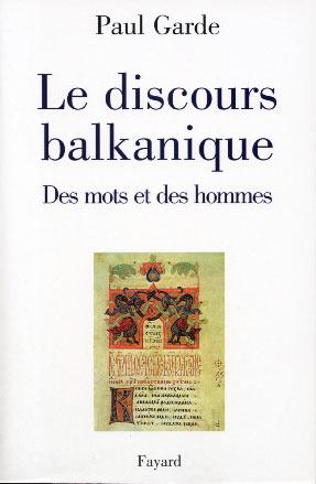 Le discours balkanique. Des mots et des hommes