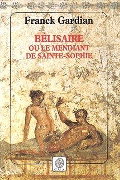Bélisaire ou le mendiant de Sainte-Sophie